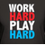 playhardworkhard