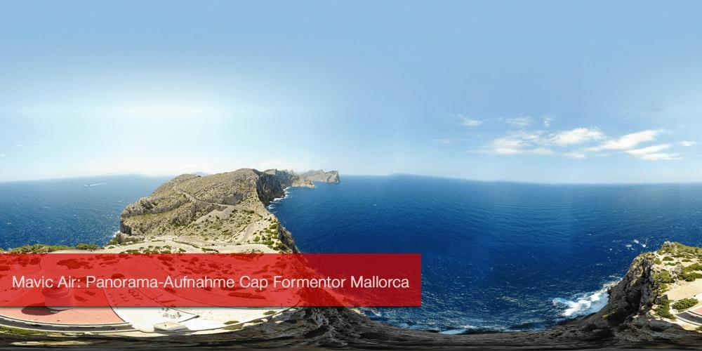Mavic Air: Panorama-Aufnahme Cap Formentor Mallorca